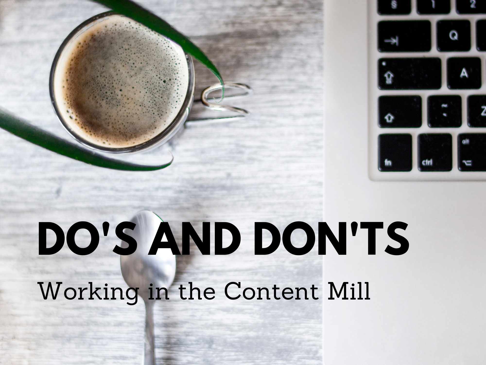 Dos and Don't of Working in the content Mill