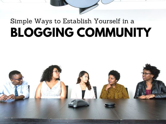 3 Simple ways to establish yourself in a blogging community