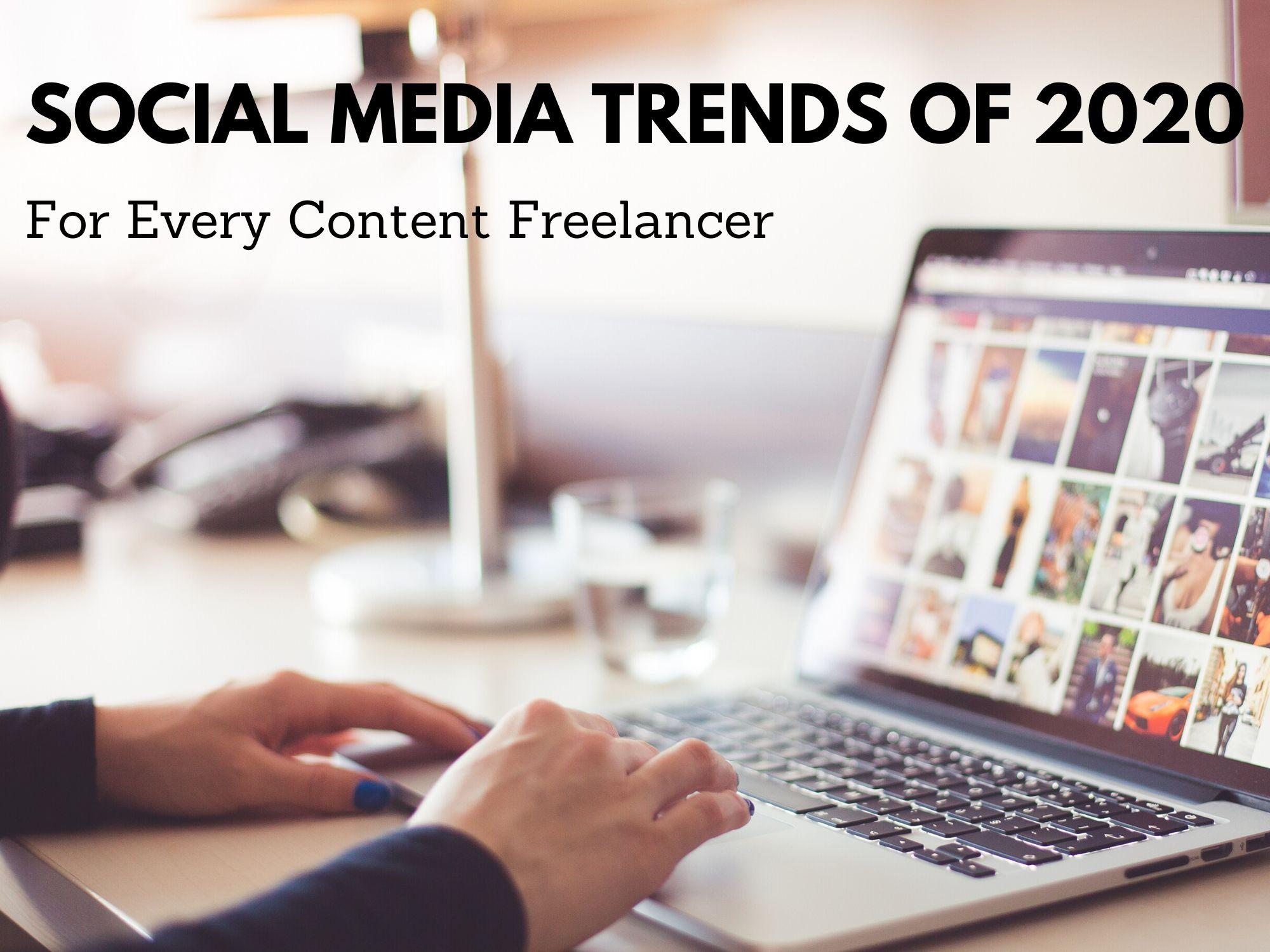 Social Media Trends of 2020 for Content Freelancer