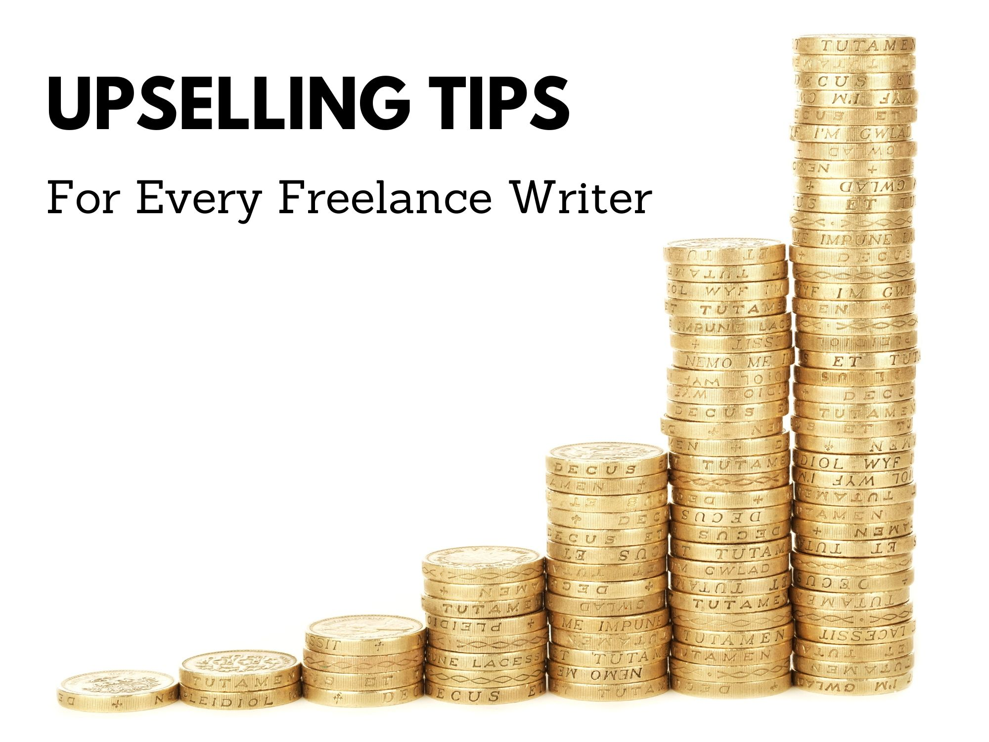 Upselling Tips for Every Freelance Writer